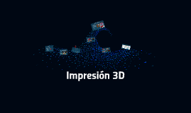 Copy of Impresión 3D
