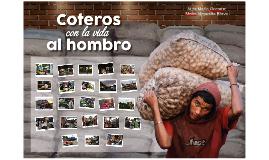 Reportaje Coteros con la vida al hombro