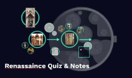Renassaince Quiz & Notes