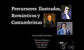 Precursores  Ilustrados, Románticos y Costumbristas