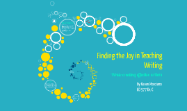 Copy of Finding the Joy in Teaching Writing