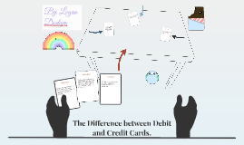 The Difference between Debit and Credit Cards.