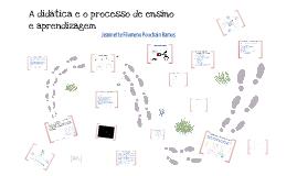 Copy of A didática e o processo de ensino