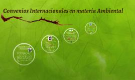 Convenios Internacionales en materia Ambiental
