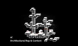 Architectural Rep & Context