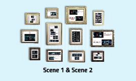 Scene 1 & Scene 2
