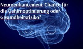 Neuroenhancement-Chance für die Gehirnoptimierung oder Gesun