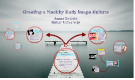 Copy of Creating a Healthy Body Image Culture