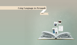 Using Language to Persuade