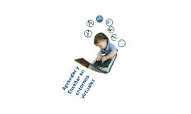 Aprender y Enseñar en entornos virtuales