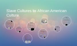 Slave Culture