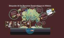 SITUACIÓN DE LOS RECURSOS ZOOGENÉTICOS EN MÉXICO