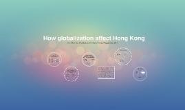 How globalization affect Hong Kong