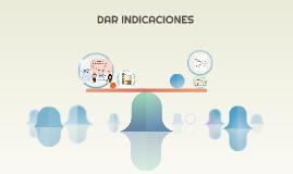 DAR INDICACIONES