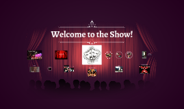 Welcome to the Show!