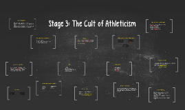 Copy of Stage 3: The Cult of Athleticism