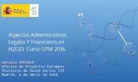UPM Aspectos Adminsitrativos, ales Y Financieros en H2020