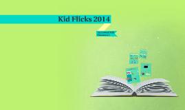 Kid Flicks 2014