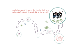 How to make a Prezi from an old Powerpoint