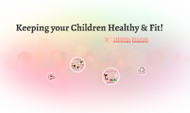 Keep your Children Healthy & Fit!