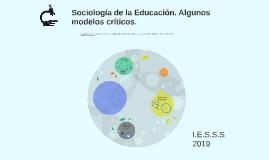 Sociología de la Educación. Algunos modelos críticos.