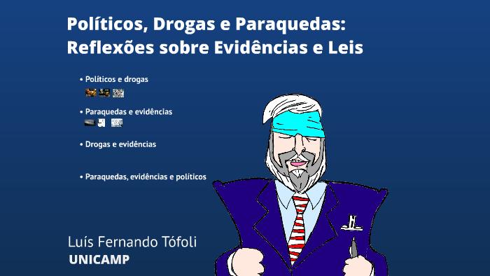 Políticos, Drogas e Paraquedas: Reflexões sobre Evidências e Leis