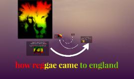 how reggea came to england