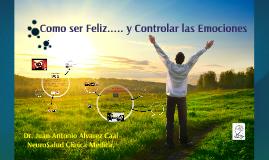 Como ser feliz..... y controlar las emociones