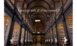 Love God with All Your Mind Chp. 10