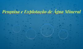Pesquisa e Explotação de Água Mineral