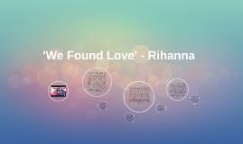 'We Found Love' - Rihanna