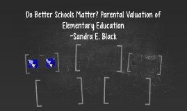 Do Better Schools Matter? Parental Valuation of Elementary E