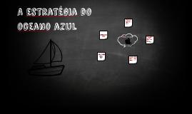 Copy of A estratégia do oceano azul