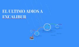 EL ULTIMO ADIOS A EXCALIBUR