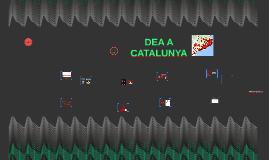 DEA A CATALUNYA (v. Fòrum)