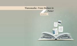 Transmedia: From Sherlock to Potter