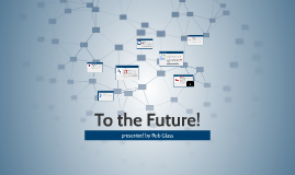 Copy of Tech to the Future!