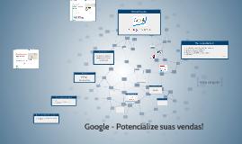 Google - Potencialize suas vendas!