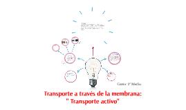 "Transporte a través de la membrana:"" Transporte activo"""