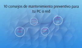 10 consejos de mantenimiento preventivo para tu PC o red