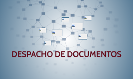 DESPACHO DE DOCUMENTOS