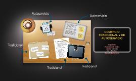 Copy of COMERCIO TRADICIONAL Y DE AUTOSERVICIO