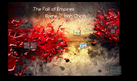 Compare the Fall of the Roman Empire and Han Dynasty
