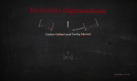 Copy of Retinitis Pigmentosa