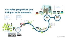 variables geograficas que impactan en la economia