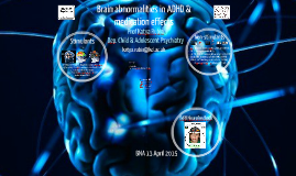 Brain abnormalities in ADHD and medication effects BNA 2015