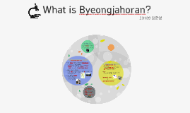 What is Byeongjahoran?