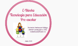 Copy of Copy of E-Blocks Tecnología para Educación Pre-escolar