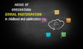 Social Participation in Childhood & Adolescence