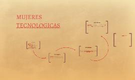 MUJERES TECNOLOGICAS